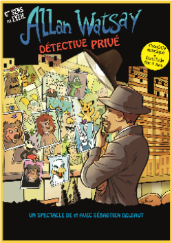 ALLAN WATSAY DÉTECTIVE PRIVÉ - Festival d'Avignon OFF allan watsay detective prive