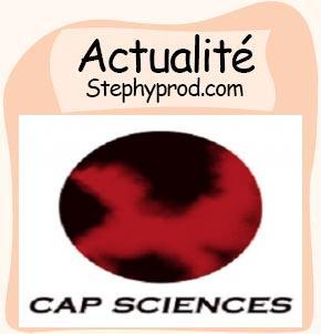 Actualité Cap Sciences pour les enfants et les bébés.