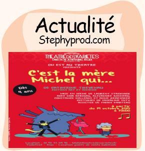 Actualité Spectacle pour enfants dès 4 ans au théâtre des Variétés à Paris, C'est la mère Michel pour les enfants et les bébés.