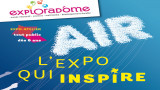 Air, l'expo qui inspire à l'exploradome