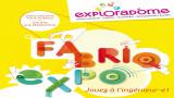 FabriqExpo : jouez à l'ingénieur, une sortie à l'exploradome