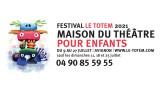 Festival  Avignon Le Totem, Maison du théâtre pour enfants