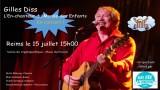Spectacle pour enfants gratuit à Reims, Gilles Diss en concert le 15 juillet 2015