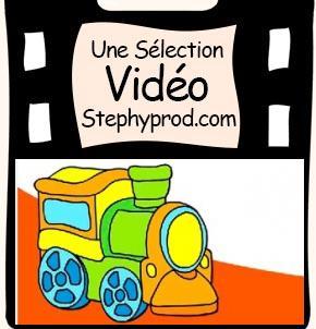 Vidéos Train. Sélection Stephyprod pour les enfants et la famille.