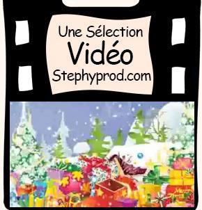 Vidéos Chant de Noël. Sélection Stephyprod pour les enfants et la famille.