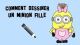 Dessiner le minion fille