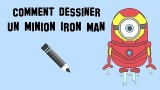Dessiner le minion Iron Man