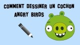 Dessiner un cochon angry birds, le tuto facile