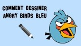 Comment dessiner un angry bird bleu, un tuto facile